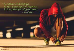A culture of Discipline is not a principle of business Jim Collins Quote