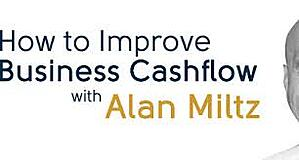 Alan Miltz How to Imporove Cash Flow