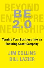Beyond Entrepreneurship 2.0 - Turning Your Business into an Enduring Great Company L