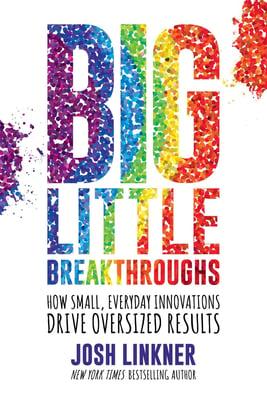 Big Litte Breakthroughs Josh Linkner