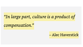 Culture is a Product of Compensation Quote