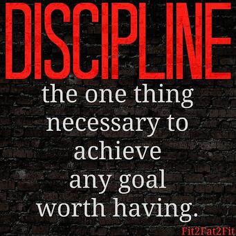 Discipline The One Thing to Achieve Anything Worth Having
