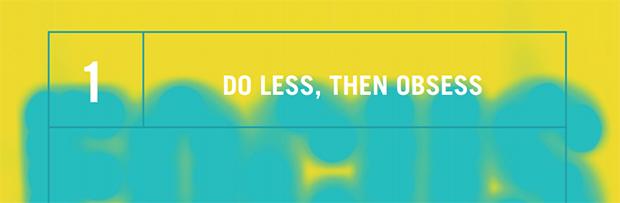 Do Less Than Obsess