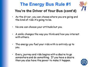 Energy Bus Rule #1 You're+the+Driver+of+Your+Bus+(cont'd)-1