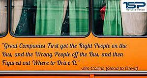 Great Companies Right People on the Bus Jim Collins Quote