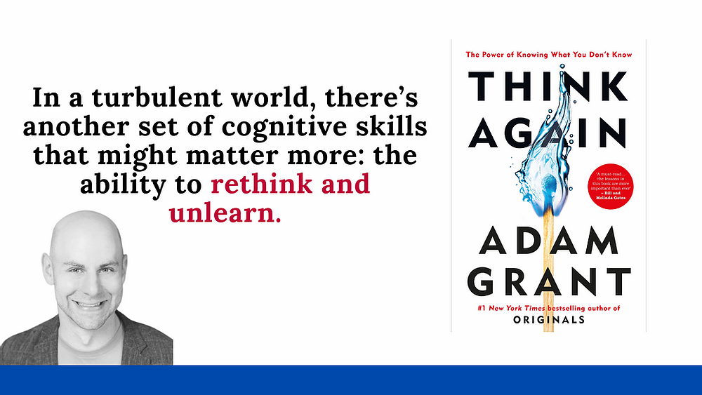 In trubulent world cognitive skills might matter more, rething and unlearn Adam Grant