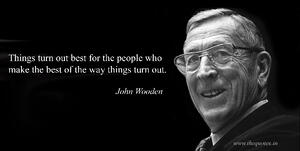 John-Wooden-Things Turn out best for people