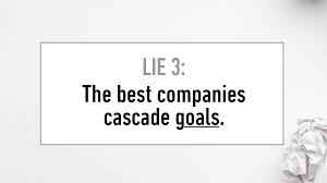 Lie #3 The Best Companies Cascade Goals