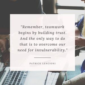 Patrick Lencioni Vulnerablity builds Trust-1