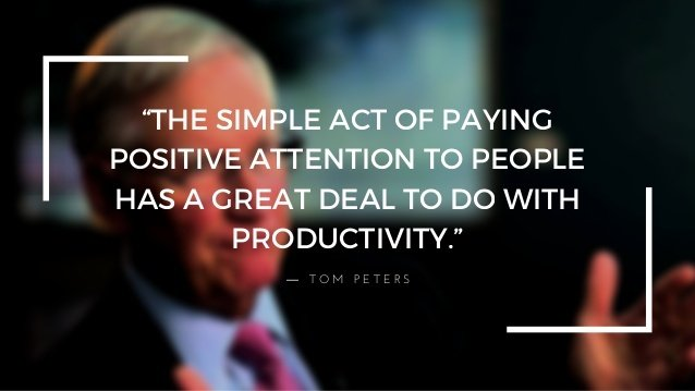 Paying Postive attention =productivity-Tom Peters Pic short