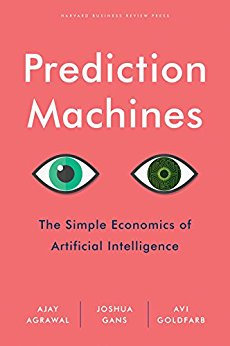 Prediction Machine - The Simple Economics of Artificial Intelligence