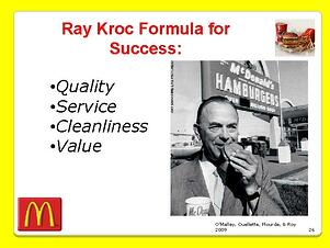 Ray Kroc Formula quality, cleanliness, service, and value