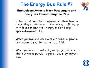 Rule 7 Enthusiasm+Attracts+More+Passengers+and+Energizes+Them+During+the+Ride