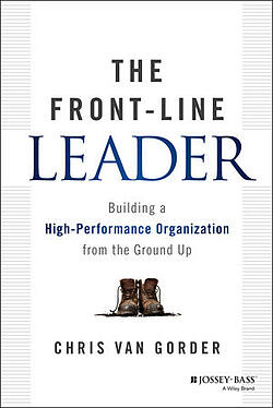 The Front-Line Leader - Building a High-Performance Organization from the Ground Up