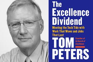 Tom Peters The Excellence Dividend