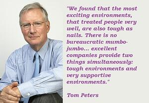 Tom-Peters-Quotes-supportive & Tough Environments