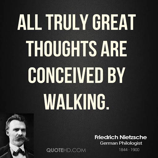 Truly great thoughts conceived by woaking Nietzsche