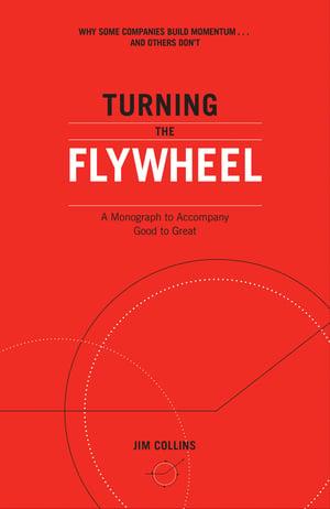 Turning the Flywheel - Jim Collins