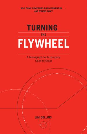 Turning the Flywheel - Jim Collins