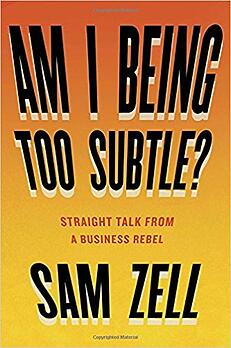 Am I being to Subtle Sam Zell-1.jpg
