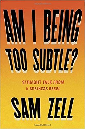 Am I being to Subtle Sam Zell.jpg