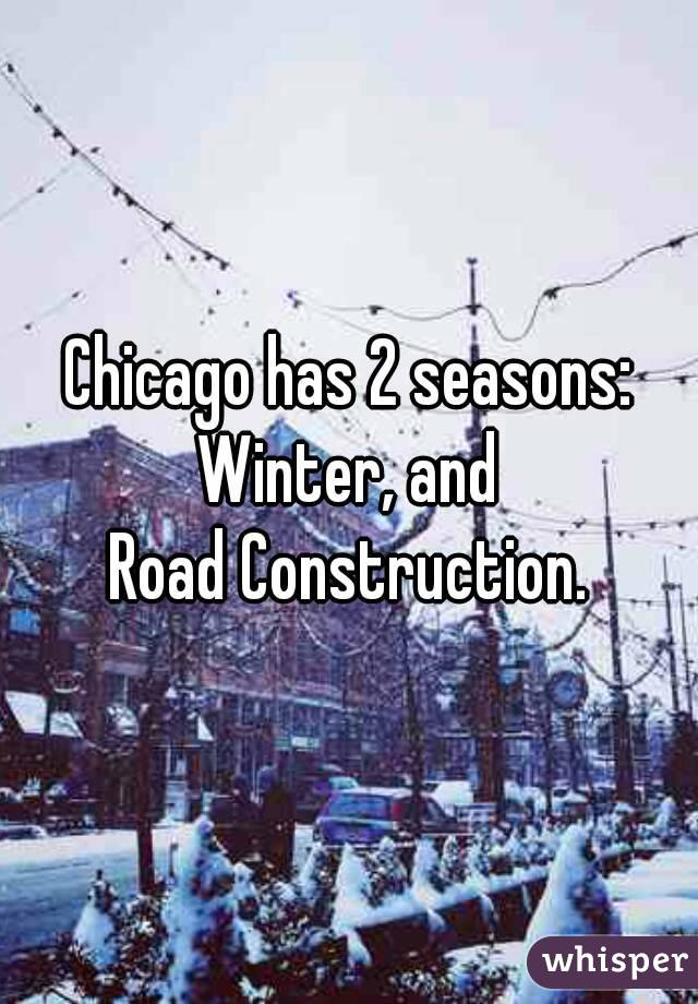 Chicago 2 Seasons - Winter & Road Const.jpg
