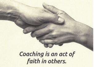 Coaching is an Act of Faith in Others - Greg Thompson.jpg