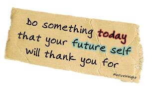 Do something today your future self will thank you for.jpg