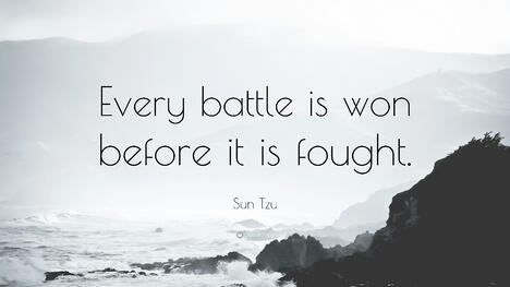Every Battle is won or lost before it's ever fought.jpg