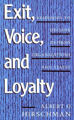 Exit, Voice, and Loyalty- Responses to Decline in Firms, Organizations, and States Hirschman.jpg