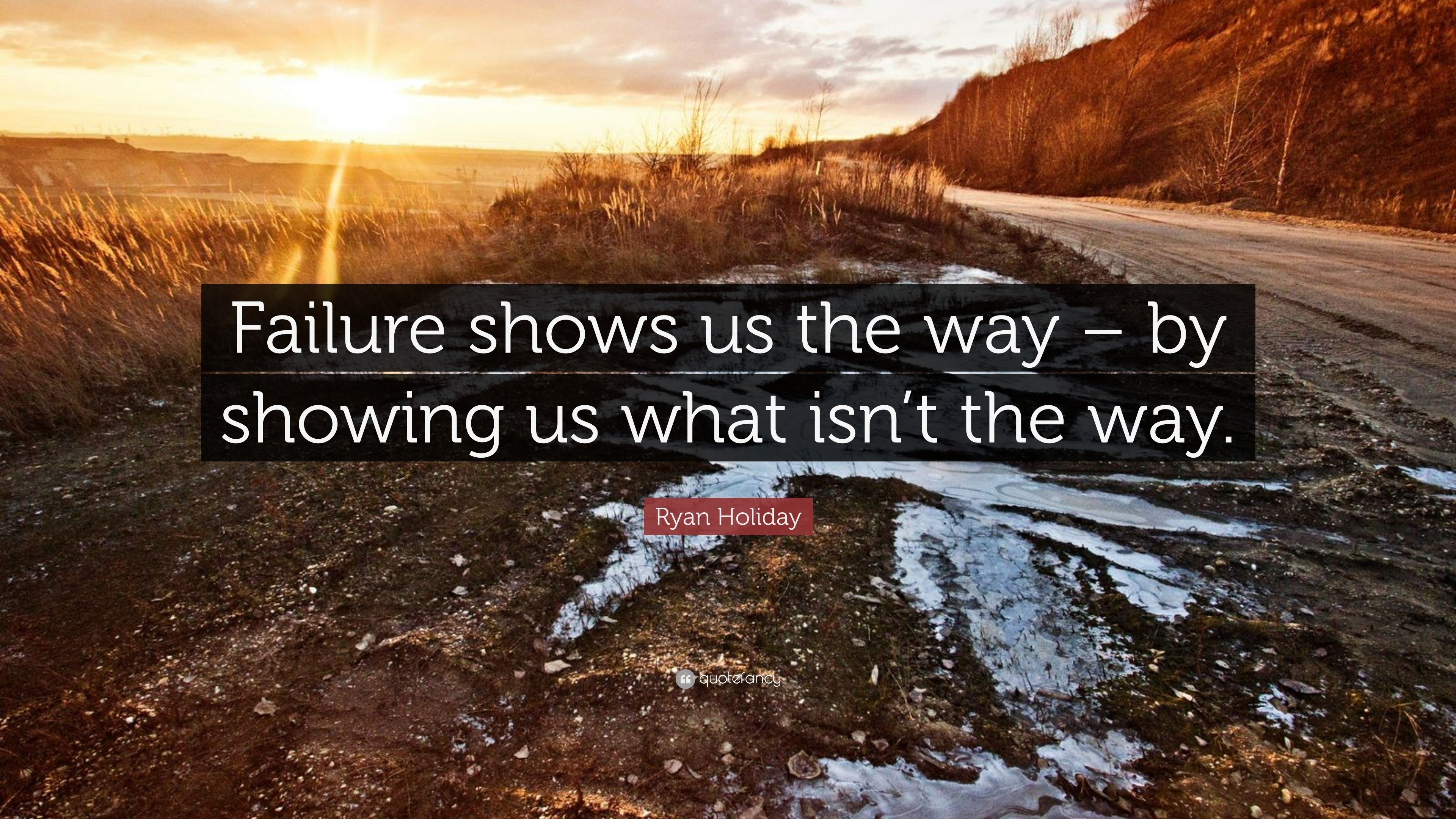 Failure shows us the way by showing us what isn't the Way.jpg