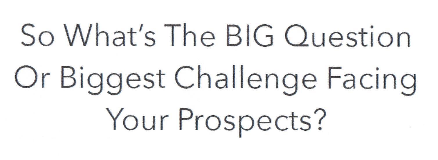 Joe Polish - Biggest Question or Challenge Prospects Face.jpg