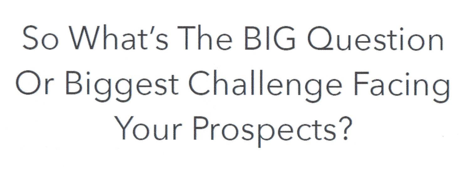 Joe Polish - Biggest Question or Challenge Prospects Face.jpg
