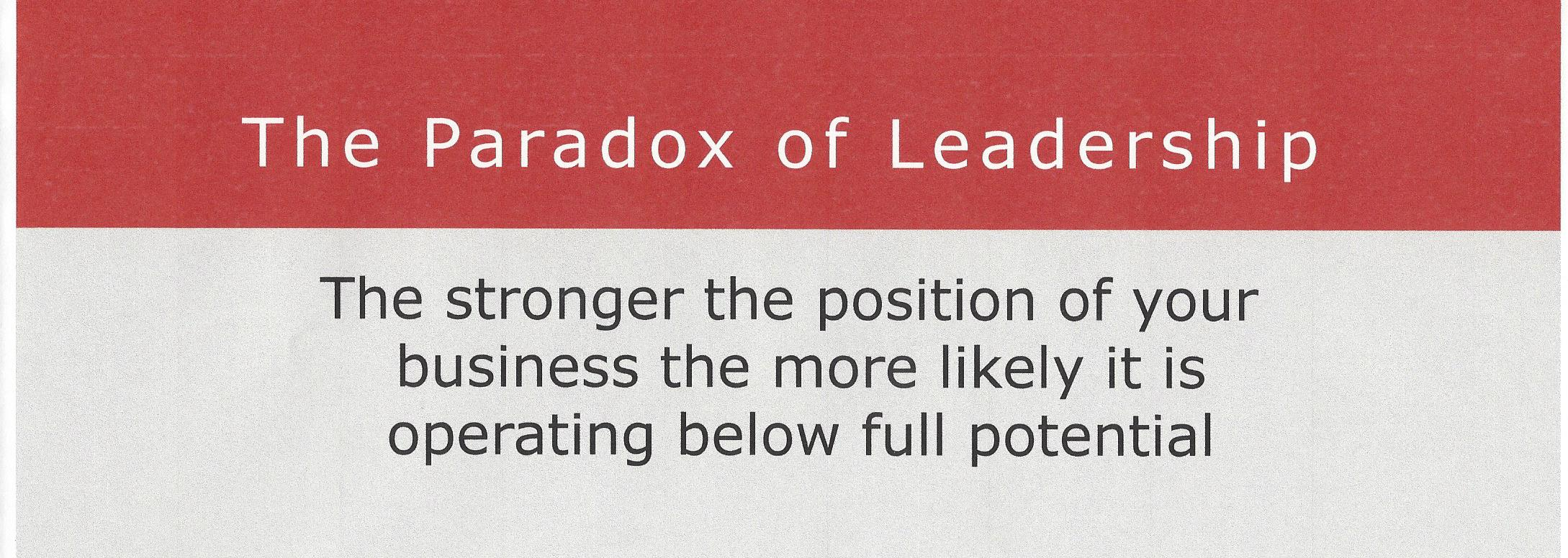 Paradox of Leadership - The stronger the position of your busin.jpg