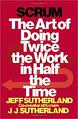 Scrum_-The_Art_of_Doing_Twice_the_Work_in_Half_the_Time_by_Jeff_Sutherland_-1