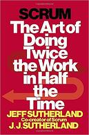 Scrum_-The_Art_of_Doing_Twice_the_Work_in_Half_the_Time_by_Jeff_Sutherland_