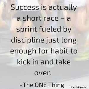 Success is a series of short sprints fueled by discipline3