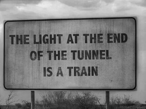 The-Light-At-The-End-Of-The-Tunnel-Is-A-Train.jpg
