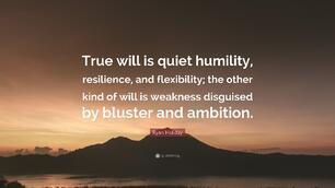 True Will is Quiet Humilty.jpg
