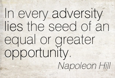 e2809cin-every-adversity-lies-the-seed-of-an-equal-or-greater-opportunity --napoleon.jpg