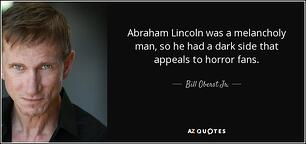 quote-abraham-lincoln-was-a-melancholy-man-so-he-had-a-dark-side-that-appeals-to-horror-fans-bill-oberst-jr-155-21-73.jpg
