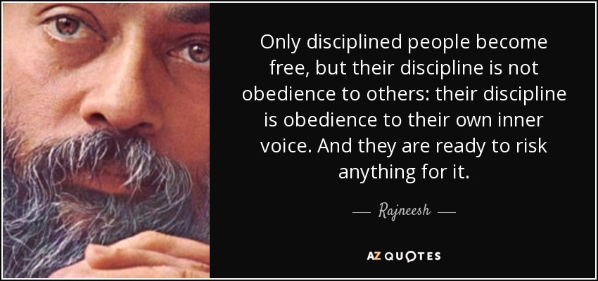 quote-only-disciplined-people-become-free-but-their-discipline-is-not-obedience-to-others-rajneesh-106-23-48