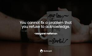 you-cannot-fix-a-problem-that-you-refuse-to Willful Bindness